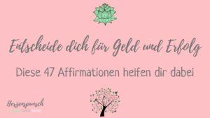 Read more about the article Entscheide dich für Geld und Erfolg: 47 Affirmationen