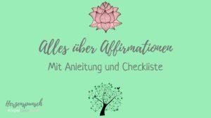 Read more about the article Alles über Affirmationen – mit Anleitung und Checkliste