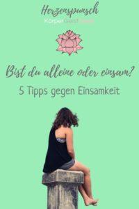 Bist du alleine oder einsam-5 Tipps gegen Einsamkeit-Pinterest