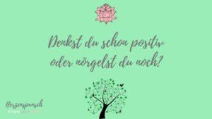 Read more about the article Denkst du schon positiv – oder nörgelst du noch?