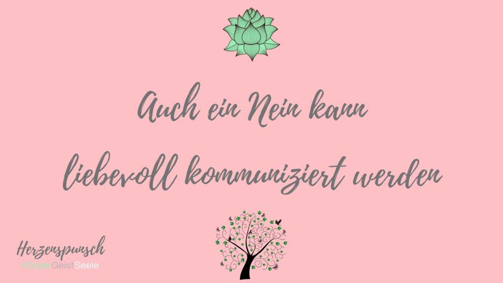 Auch ein Nein kann liebevoll kommuniziert werden