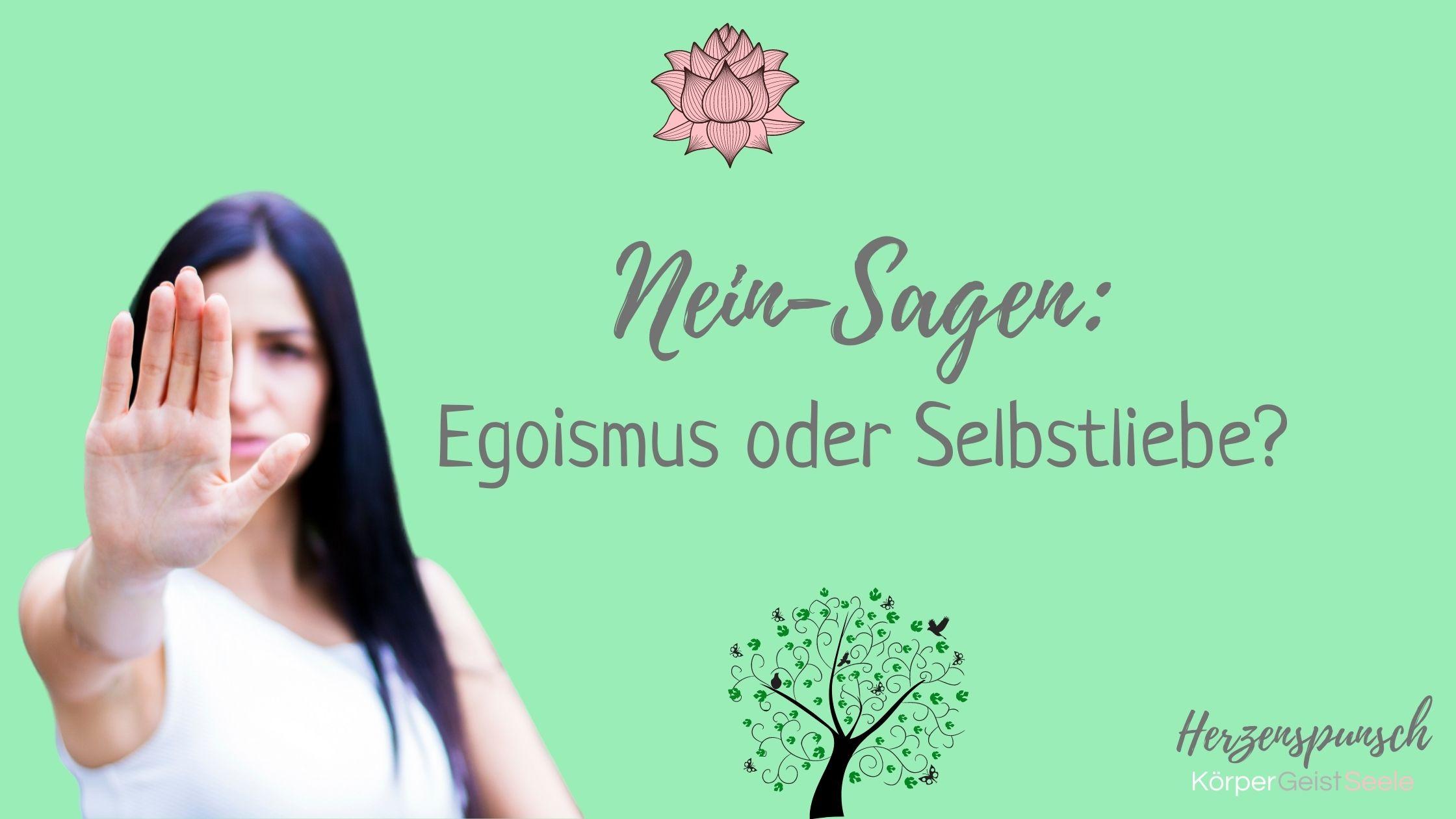 You are currently viewing Nein-Sagen: Egoismus oder Selbstliebe