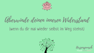Read more about the article Überwinde deinen inneren Widerstand – mit Worksheet