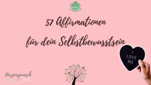 57 Affirmationen für dein Selbstbewusstsein