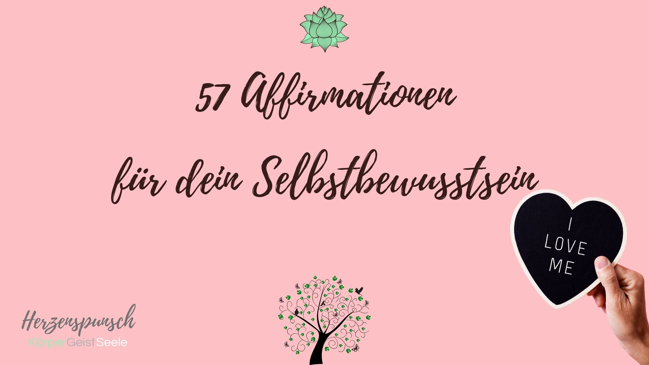 20 Affirmationen für dein Selbstbewusstsein   Herzenspunsch