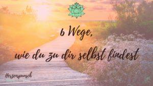6 Wege zur Selbstfindung