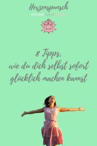 8 Tipps wie du dich selbst sofort glücklich machen kannst-Pinterest