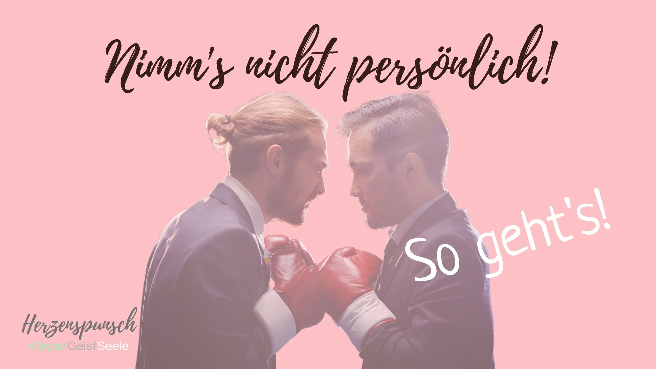 You are currently viewing Nimm's nicht persönlich! – So geht's