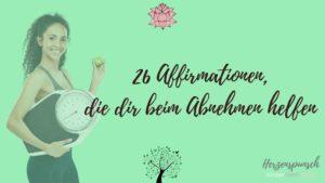 Auf dem Weg zum Wunschgewicht – diese 26 Affirmationen helfen