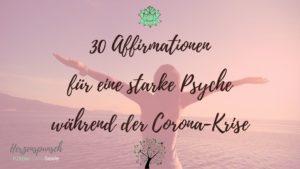 30 Affirmationen für eine starke Psyche während der Corona-Krise
