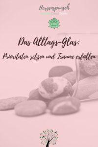 Das Alltags-Glas–Prioritäten setzen und Träume erfüllen-Pinterest