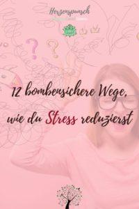12 bombensichere Wege, wie du Stress reduzierst-Pinterest